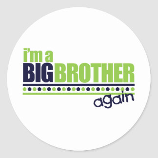 I'm the Big Brother Again Blue/Green T-shirt Classic Round Sticker