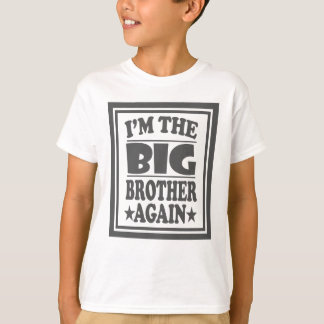I'm The Big Brother Again T-Shirt Older Brother