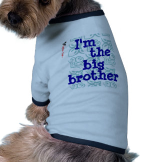 I'm the big brother~ doggie t shirt
