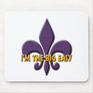 I'm the Big Easy Mouse Pad
