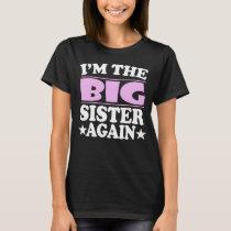 I'm The Big Sister Again Gift T-Shirt