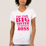 I'm the Big Sister Which Makes Me the Boss TankTop
