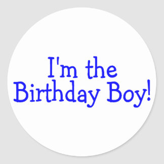 Im The Birthday Boy Blue Classic Round Sticker