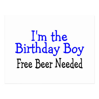 I'm The Birthday Boy Free Beer Needed Postcard