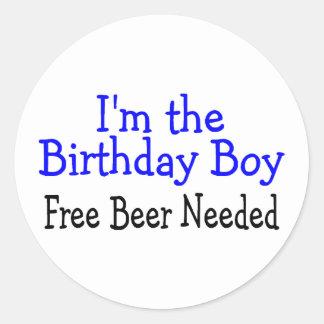 Im The Birthday Boy Free Beer Needed Classic Round Sticker