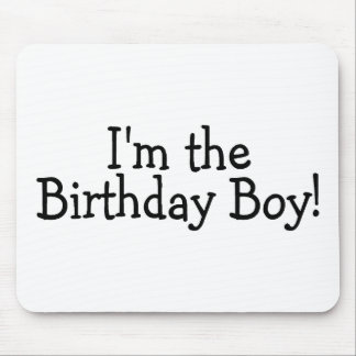 I'm The Birthday Boy Mouse Pad