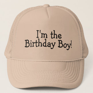 Im The Birthday Boy Trucker Hat