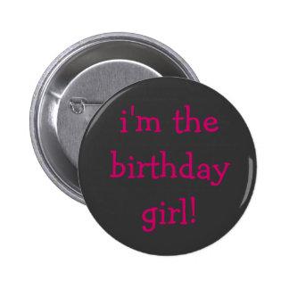 i'm the birthday girl! button