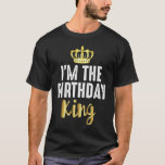 """I'm The Birthday King T-Shirt<br><div class=""""desc"""">This is perfect for anyone! Be sure to check out our other amazing designs!</div>"""
