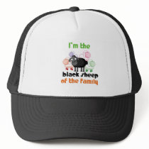 I'm The Black Sheep of the Family Trucker Hat