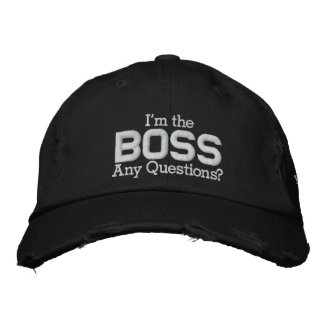 I'm the, BOSS, Any Questions? Cap