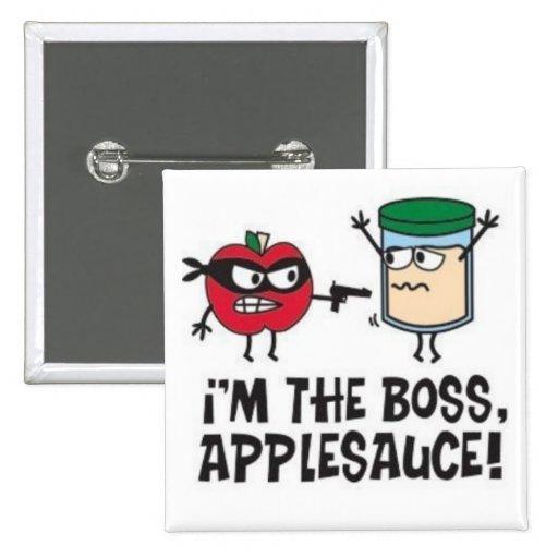 I'm The Boss Applesauce! Button