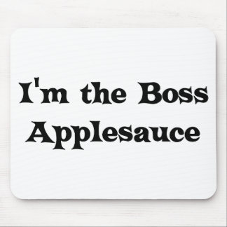 I'm the Boss Applesauce Judge Mousepad