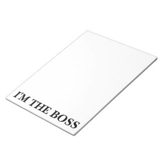 I'm The Boss (Customizable text and color) Notepad