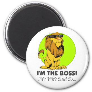 I'm the Boss Lion Magnet