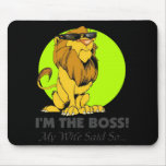 I'm the Boss Lion Mouse Pad