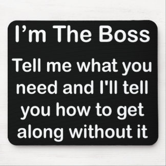 I'm The Boss Mousemat Mouse Pad