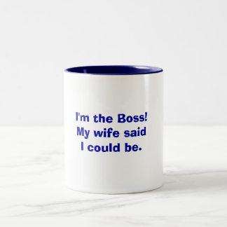 I'm the Boss!My wife said I could be. Two-Tone Coffee Mug