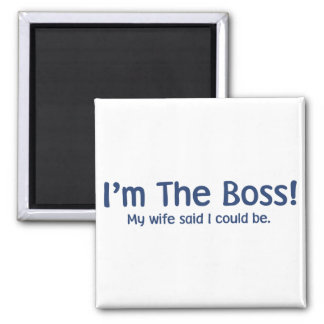 I'm the Boss My Wife Said So 2 Inch Square Magnet