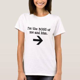 I'm the BOSS of me and him/ Arrow Women's T-shirt