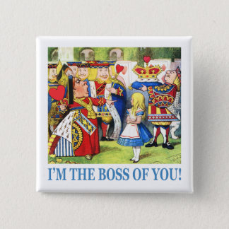I'm The Boss of You! Pinback Button