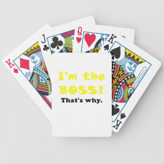 Im the Boss Thats Why Bicycle Playing Cards
