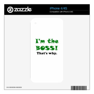 Im the Boss Thats Why Decal For iPhone 4