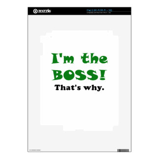 Im the Boss Thats Why Decal For The iPad 2