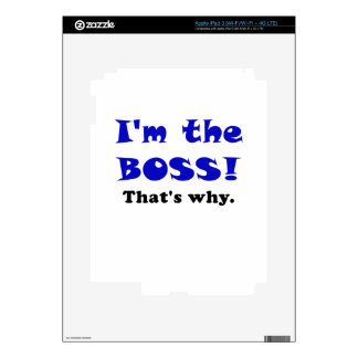Im the Boss Thats Why iPad 3 Decal