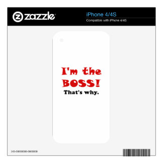 Im the Boss Thats Why iPhone 4S Skins