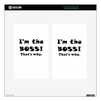 Im the Boss Thats Why Kindle Fire Decal