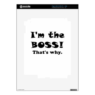 Im the Boss Thats Why Skins For iPad 2