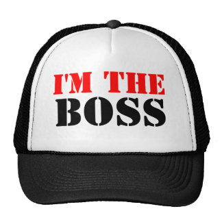 I'm The Boss Trucker Hat