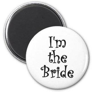 Im the Bride 2 Inch Round Magnet