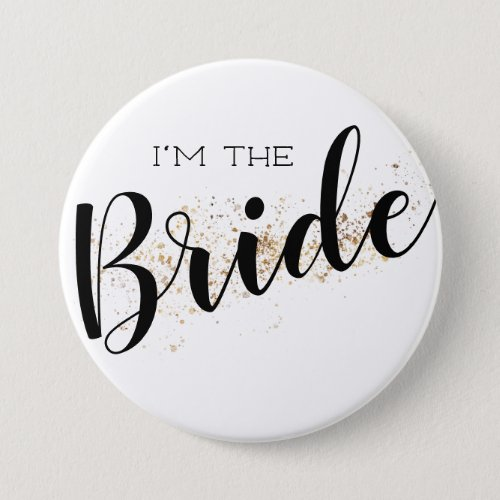 Im the Bride Button with Gold Glitter