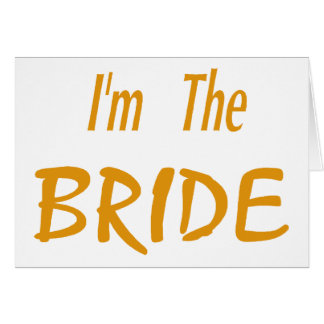 Im The Bride (gold) Card
