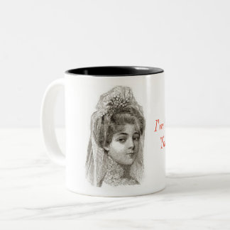 I'm the Bride....That's Why!  Vintage-Themed Mug