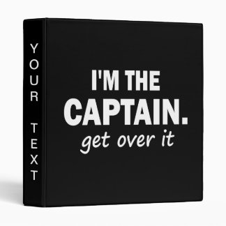 I'm the Captain. Get over it - funny 3 Ring Binder