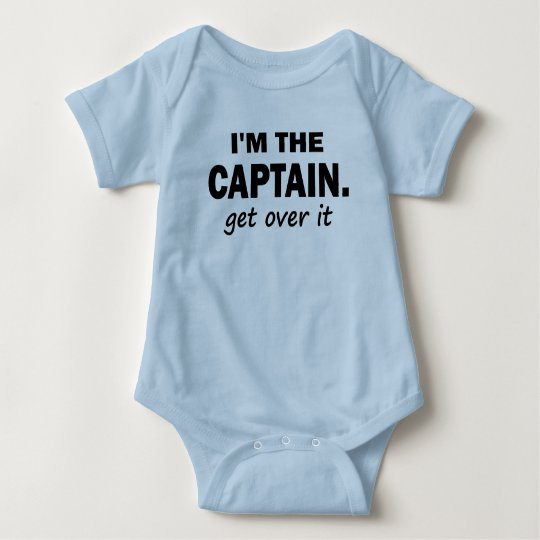 I'm the Captain. Get over it - funny Baby Bodysuit