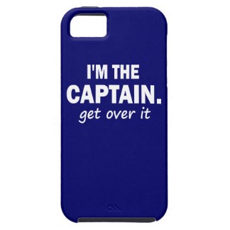 I'm the Captain. Get over it - funny iPhone 5 Cases