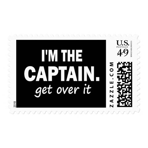 I'm the Captain. Get over it - funny Postage Stamp