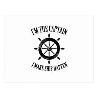 I'm the Captain I Make Ship Happen Boating Sailing Postcard