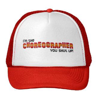 I'm the Choreographer, You Shut Up! Trucker Hat
