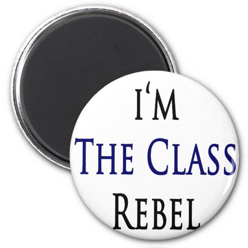 I'm The Class Rebel Magnet