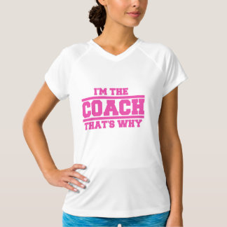 I'm The COACH That's Why Hat (pink) T-Shirt