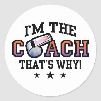 I'm The Coach That's Why Stickers