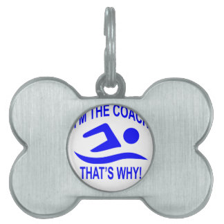 I'm The Coach That's Why T-shirts ;.png Pet Name Tag