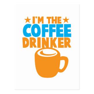 I'm the COFFEE DRINKER Postcard