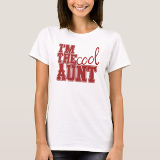 Im the cool aunt T-Shirt