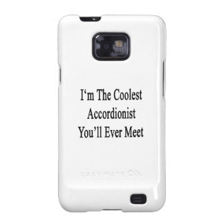 I'm The Coolest Accordionist You'll Ever Meet Galaxy S2 Case